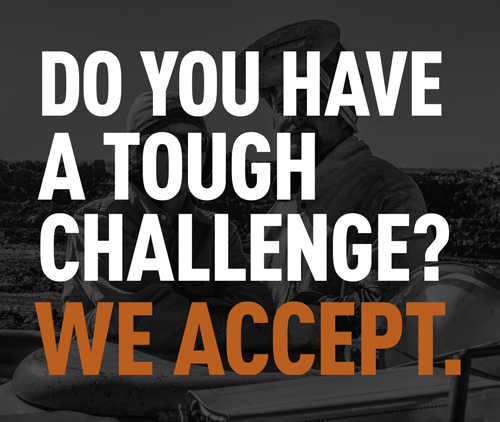 Do you have a tough challenge? We accept
